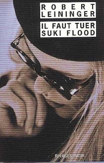 Il faut tuer Suki Flood - RobertLeininger