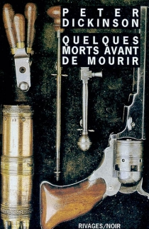 Quelques morts avant de mourir - Peter Dickinson