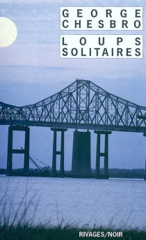 Loups solitaires - George C.Chesbro