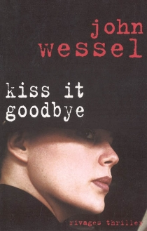 Kiss it goodbye - John Wessel