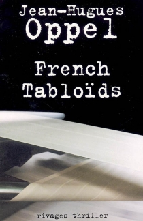 French tabloïds - Jean-Hugues Oppel