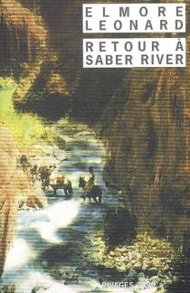 Retour à Saber River - ElmoreLeonard