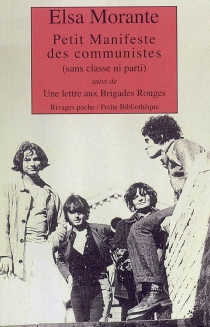 Petit manifeste des communistes, sans classe ni parti| Suivi de Une lettre aux Brigades rouges - ElsaMorante
