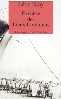 Exégèse des lieux communs - LéonBloy