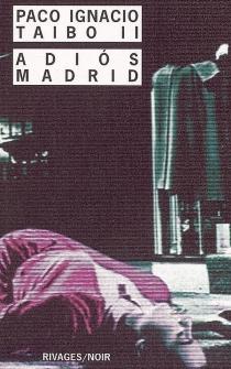 Adios Madrid - Paco IgnacioTaibo