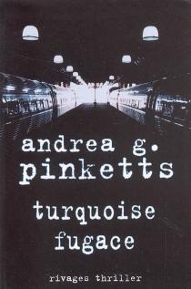 Turquoise fugace - Andrea G.Pinketts