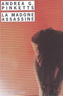 La Madone assassine - Andrea G.Pinketts