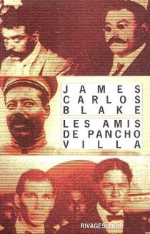 Les amis de Pancho Villa - James CarlosBlake