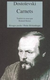 Carnets : 1872-1881 - Fedor MikhaïlovitchDostoïevski