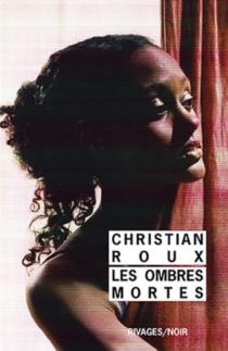 Les ombres mortes - ChristianRoux
