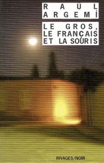 Le Gros, le Français et la Souris - RaúlArgemí