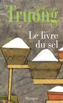 Le livre du sel - Monique T. D.Truong