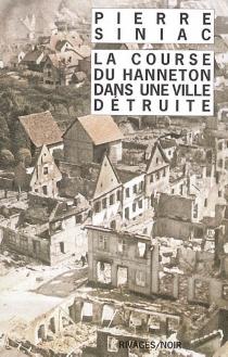 La course du hanneton dans une ville détruite ou La corvée de la soupe - PierreSiniac