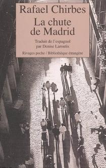 La chute de Madrid - RafaelChirbes
