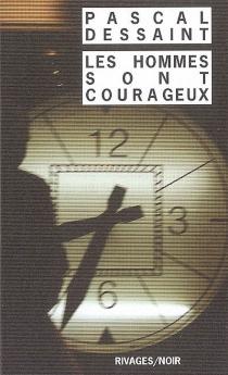 Les hommes sont courageux - PascalDessaint