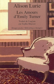 Les amours d'Emily Turner - Alison Lurie