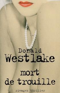 Mort de trouille - Donald E.Westlake