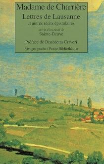 Lettres de Lausanne : et autres récits épistolaires| Suivi de Un essai de Sainte-Beuve -