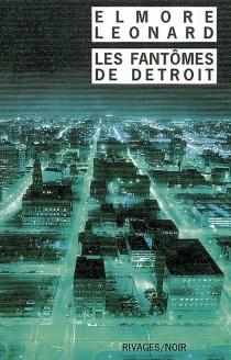 Les fantômes de Detroit - ElmoreLeonard