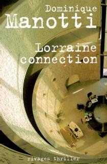 Lorraine connection - DominiqueManotti