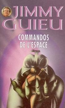 Commandos de l'espace - JimmyGuieu