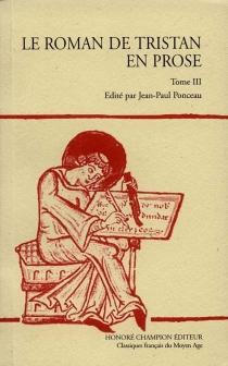 Le roman de Tristan en prose : version du manuscrit français 757 de la Bibliothèque nationale de France| édition sous la dir. de Philippe Ménard -