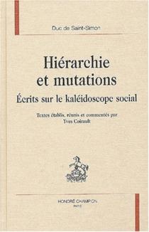 Hiérarchie et mutations : écrits sur le kaléidoscope social - Louis de RouvroySaint-Simon