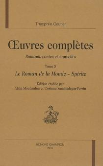 Oeuvres complètes| Section I : romans, contes et nouvelles | Volume 5 - ThéophileGautier