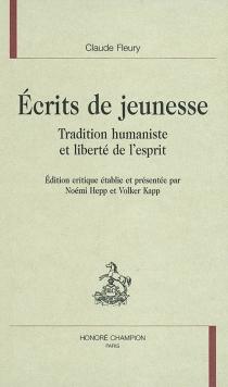 Ecrits de jeunesse : tradition humaniste et liberté de l'esprit - ClaudeFleury