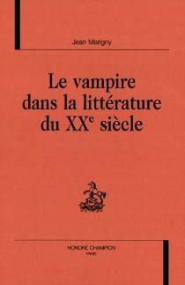 Le vampire dans la littérature du XXe siècle - JeanMarigny