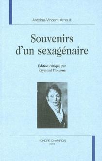 Souvenirs d'un sexagénaire - Antoine VincentArnault