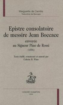 Epistre consolatoire de messire Jean Boccace envoyée au Signeur Pino de Rossi (1556) - Boccace