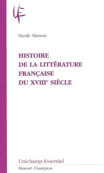 Histoire de la littérature française du XVIIIe siècle - NicoleMasson