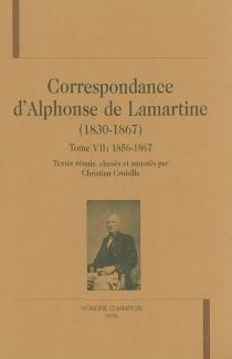 Correspondance d'Alphonse de Lamartine (1830-1867) - Alphonse deLamartine