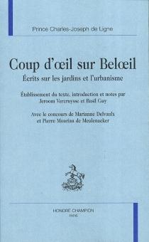 Coup d'oeil sur Beloeil : écrits sur les jardins et l'urbanisme - Charles Joseph deLigne