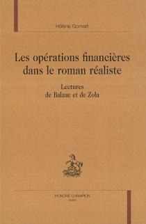 Les opérations financières dans le roman réaliste : lectures de Balzac et de Zola - HélèneGomart