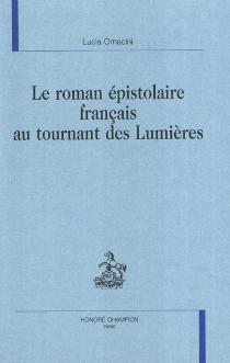 Le roman épistolaire français au tournant des Lumières - LuciaOmacini