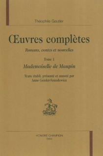 Oeuvres complètes| Section I : romans, contes et nouvelles - ThéophileGautier