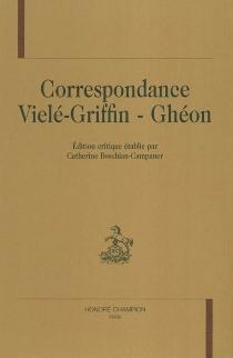 Correspondance Vielé-Griffin - Ghéon - HenriGhéon
