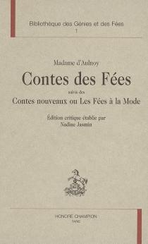 L âge d'or du conte de fées, 1690-1709 : 1re partie, le cercle des conteuses - Marie-Catherine Le Jumel de BarnevilleAulnoy