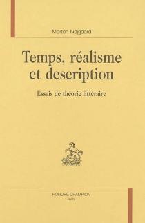 Temps, réalisme et description : essais de théorie littéraire - MortenNojgaard