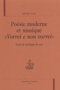 Poésie moderne et musique, Vorrei et non vorrei : essai de poétique du son - MichèleFinck