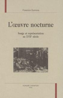 L'oeuvre nocturne : songe et représentation au XVIIe siècle - FlorenceDumora