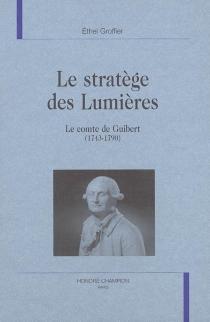 Le stratège des Lumières : le comte de Guibert (1743-1790) - EthelGroffier