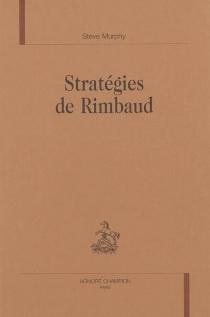 Stratégies de Rimbaud - SteveMurphy