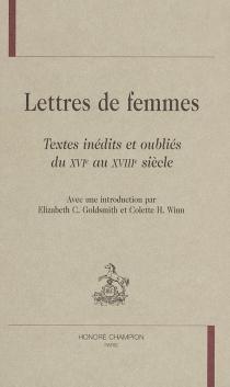 Lettres de femmes : textes inédits et oubliés du XVIe au XVIIIe siècle -