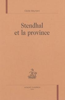 Stendhal et la province - CécileMeynard