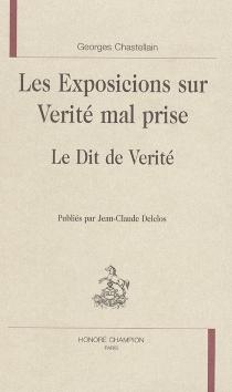 Les exposicions sur vérité mal prise| Le Dit de vérité - GeorgesChastellain