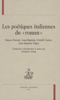 Les poétiques italiennes du roman : Simon Fornari, Jean-Baptiste Giraldi Cinzio, Jean-Baptiste Pigna -