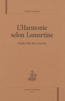 L'harmonie selon Lamartine : utopie d'un lieu commun - AurélieFoglia